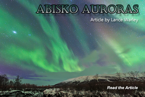 Abisko Auroras by Lance Warley, click to read.